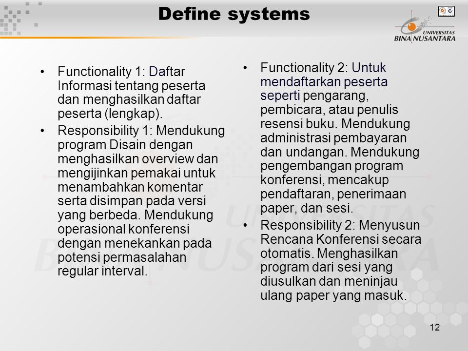 12 Define systems Functionality 1: Daftar Informasi tentang peserta dan menghasilkan daftar peserta (lengkap). Responsibility 1: Mendukung program Dis