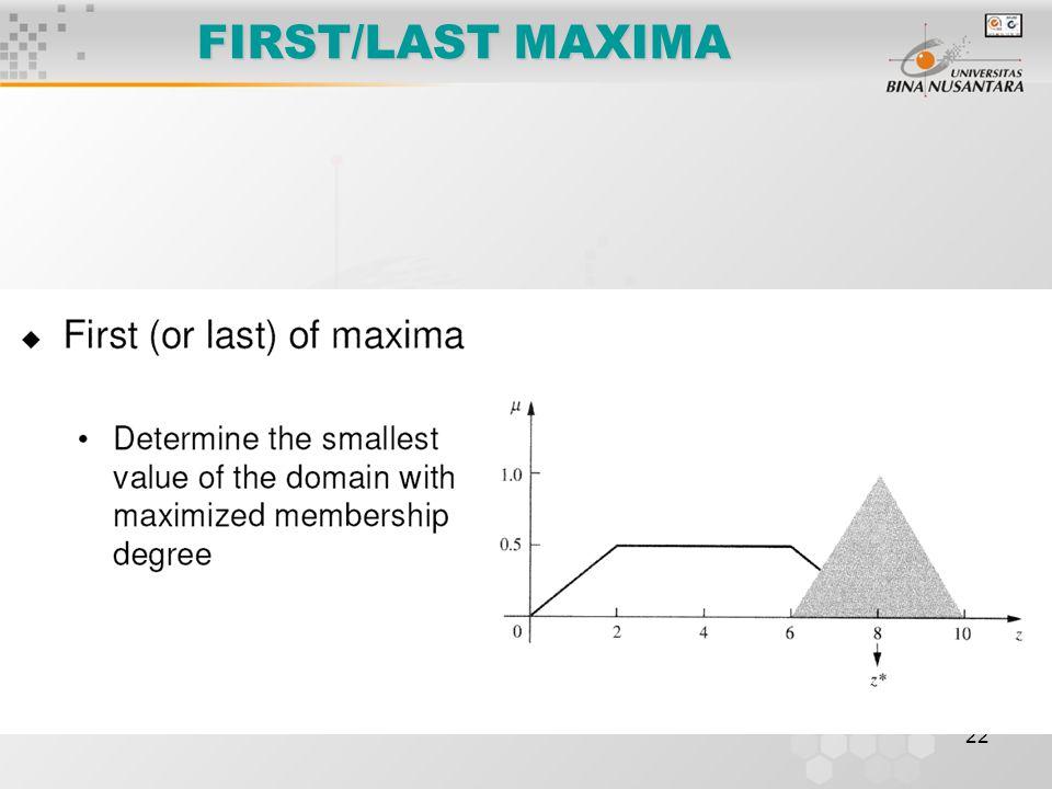 22 FIRST/LAST MAXIMA