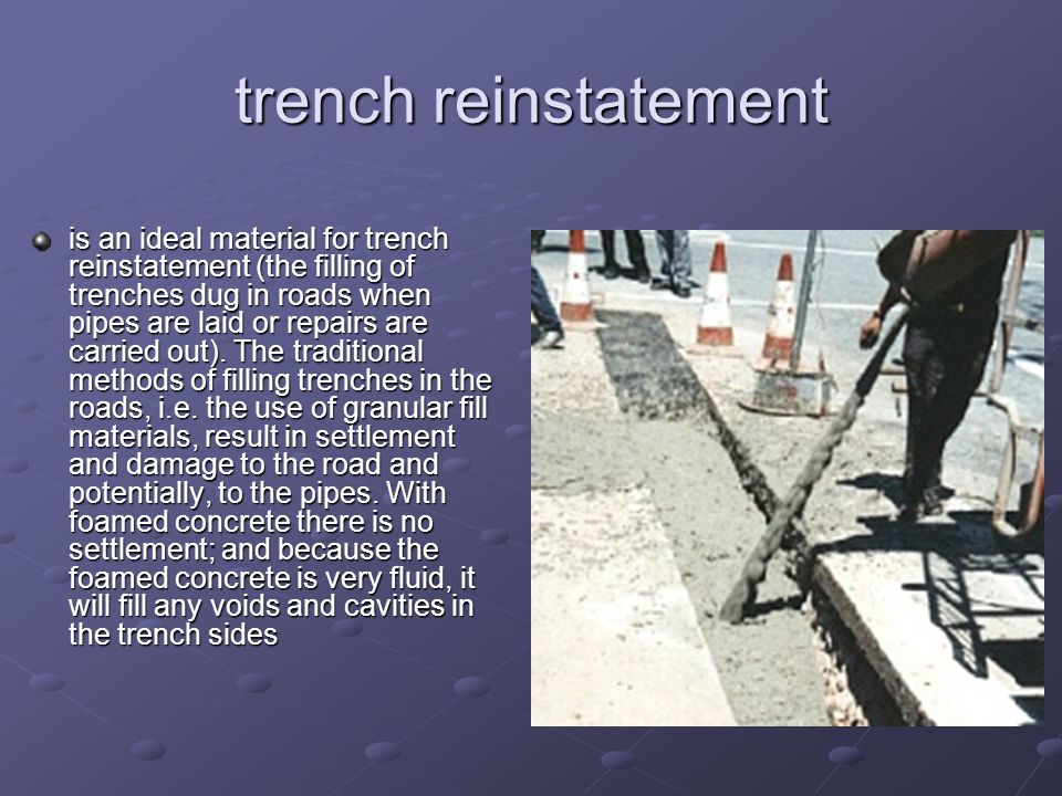 trench reinstatement is an ideal material for trench reinstatement (the filling of trenches dug in roads when pipes are laid or repairs are carried ou