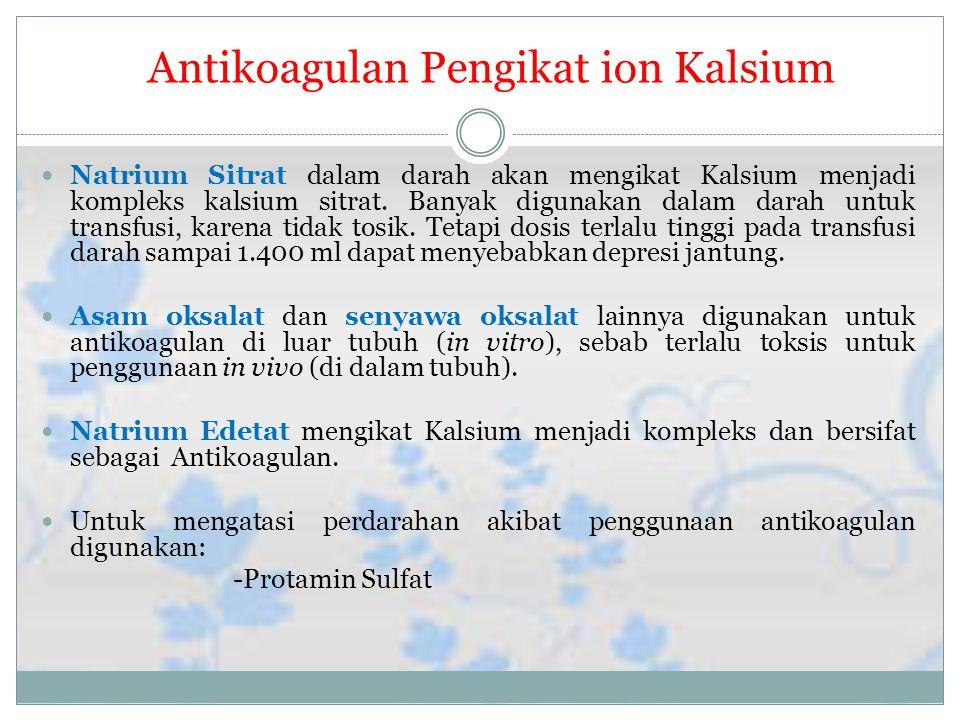 Antikoagulan Pengikat ion Kalsium Natrium Sitrat dalam darah akan mengikat Kalsium menjadi kompleks kalsium sitrat.