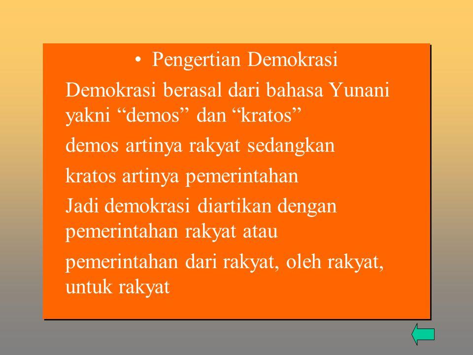"""Pengertian Demokrasi Demokrasi berasal dari bahasa Yunani yakni """"demos"""" dan """"kratos"""" demos artinya rakyat sedangkan kratos artinya pemerintahan Jadi d"""