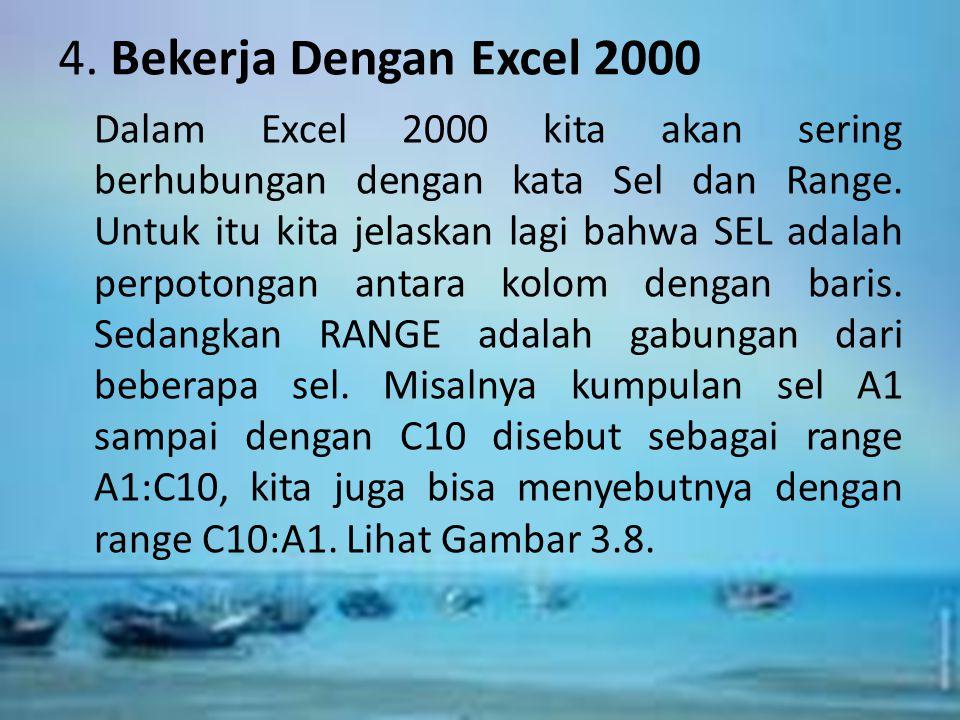 3. Mengakhiri Excel 2000 Jika telah selesai bekerja dengan Excel 2000, kita dapat menutup atau mengakhirinya dengan menggunakan langkah-langkah beriku