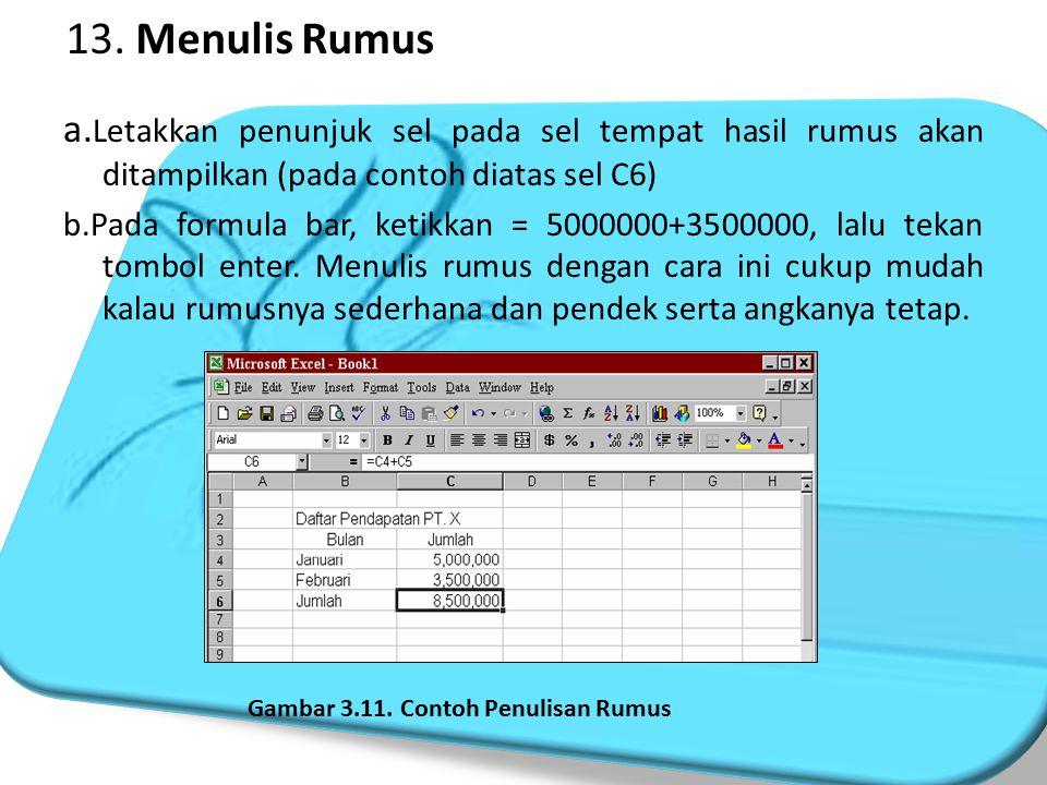 16. Menggunakan Rumus (Formula) dan Fungsi Tabel 3.2. Operator Matematika Proses perhitungan akan dilakukan sesuai dengan derajat urutan dari operator