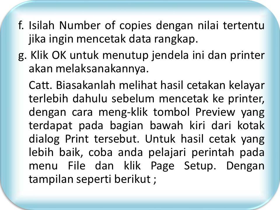 c. Pilihan Name diisi denga jenis printer yang terpasang pada komputer saat ini. d. Pilihan Print Range digunakan untuk menentukan range data yang aka