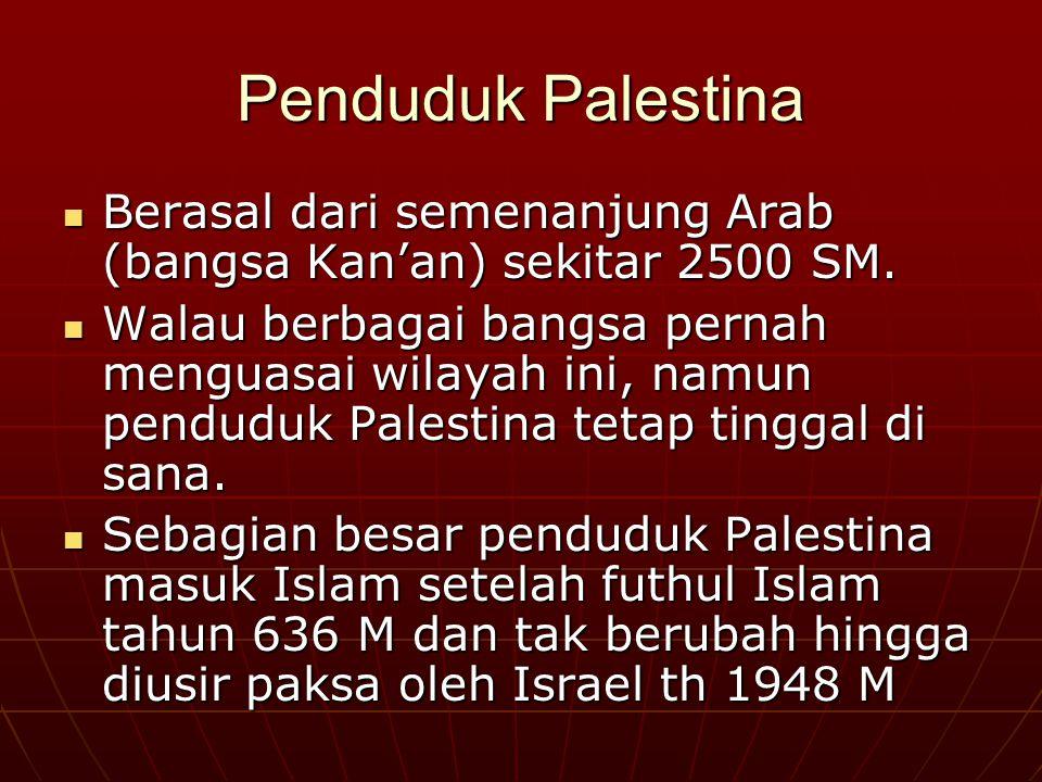 Oase Peradaban Tanah Palestina merupakan wilayah paling tua yang sudah dihuni di dunia Tanah Palestina merupakan wilayah paling tua yang sudah dihuni