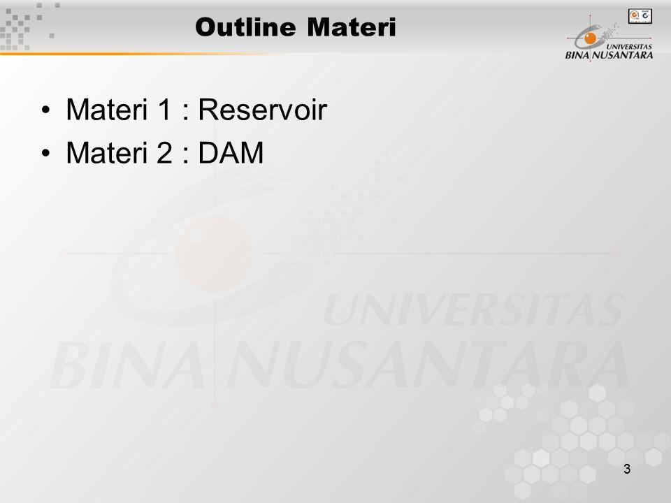3 Outline Materi Materi 1 : Reservoir Materi 2 : DAM