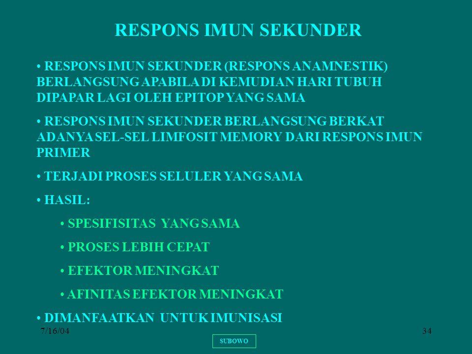 7/16/0434 RESPONS IMUN SEKUNDER RESPONS IMUN SEKUNDER (RESPONS ANAMNESTIK) BERLANGSUNG APABILA DI KEMUDIAN HARI TUBUH DIPAPAR LAGI OLEH EPITOP YANG SA