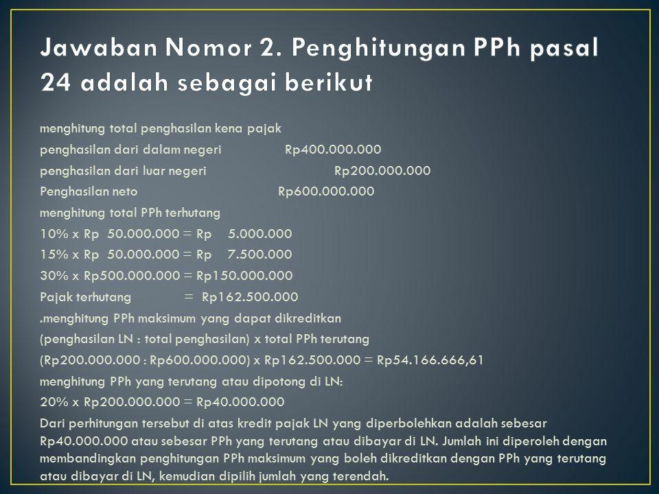 menghitung total penghasilan kena pajak penghasilan dari dalam negeri Rp400.000.000 penghasilan dari luar negeri Rp200.000.000 Penghasilan neto Rp600.