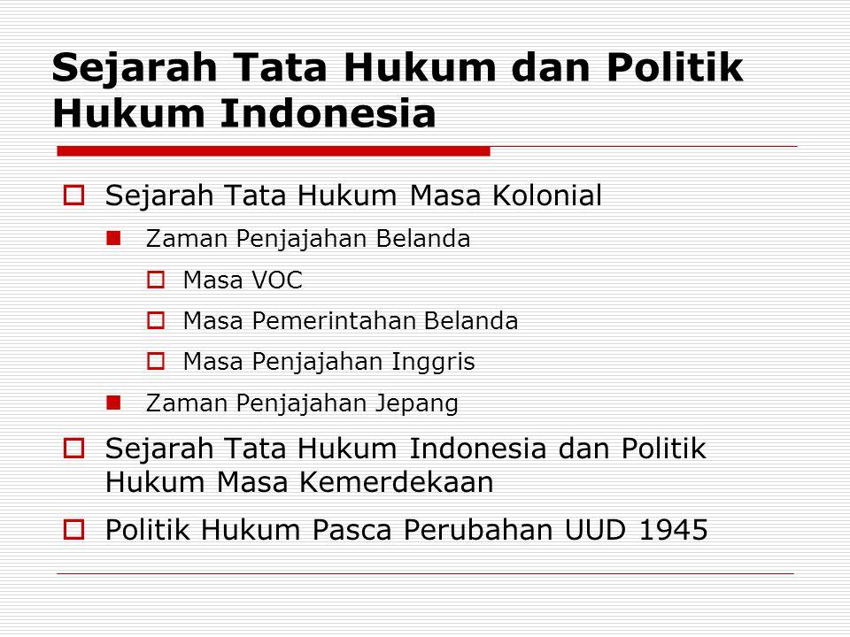 Sejarah Tata Hukum dan Politik Hukum Indonesia  Sejarah Tata Hukum Masa Kolonial Zaman Penjajahan Belanda  Masa VOC  Masa Pemerintahan Belanda  Ma