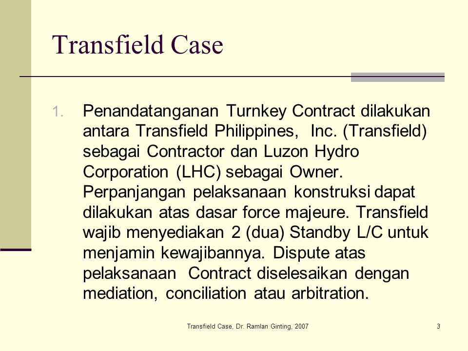 Transfield Case, Dr. Ramlan Ginting, 20073 Transfield Case 1.