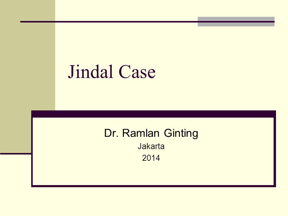 Jindal Case Dr. Ramlan Ginting Jakarta 2014