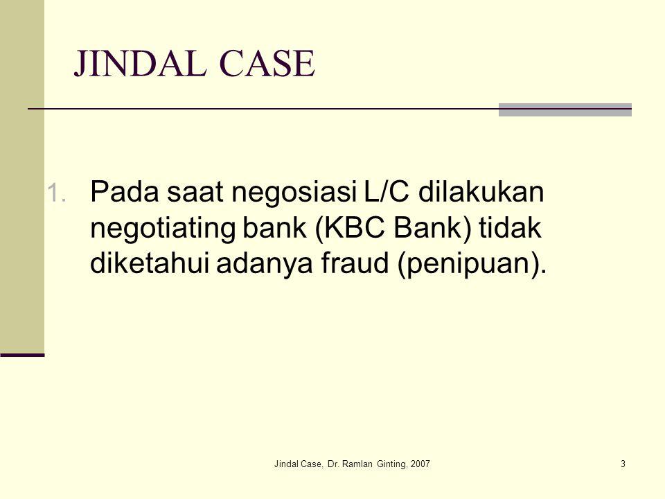 Jindal Case, Dr. Ramlan Ginting, 20073 JINDAL CASE 1.