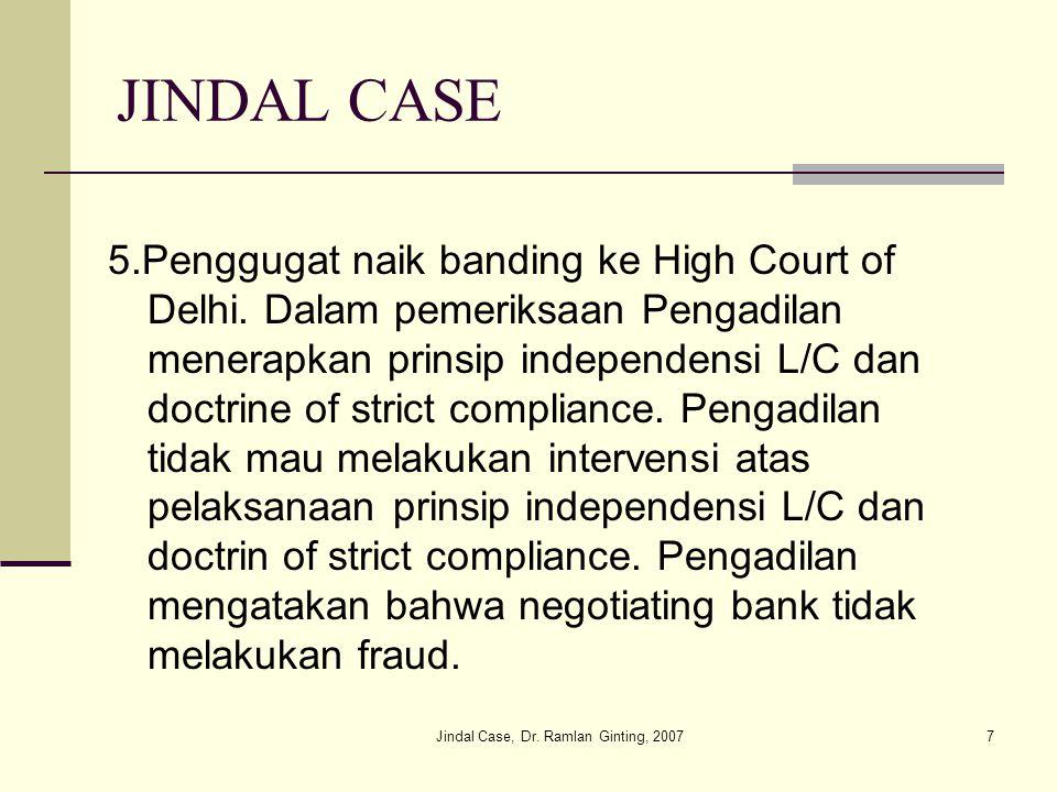 Jindal Case, Dr. Ramlan Ginting, 20077 JINDAL CASE 5.Penggugat naik banding ke High Court of Delhi.