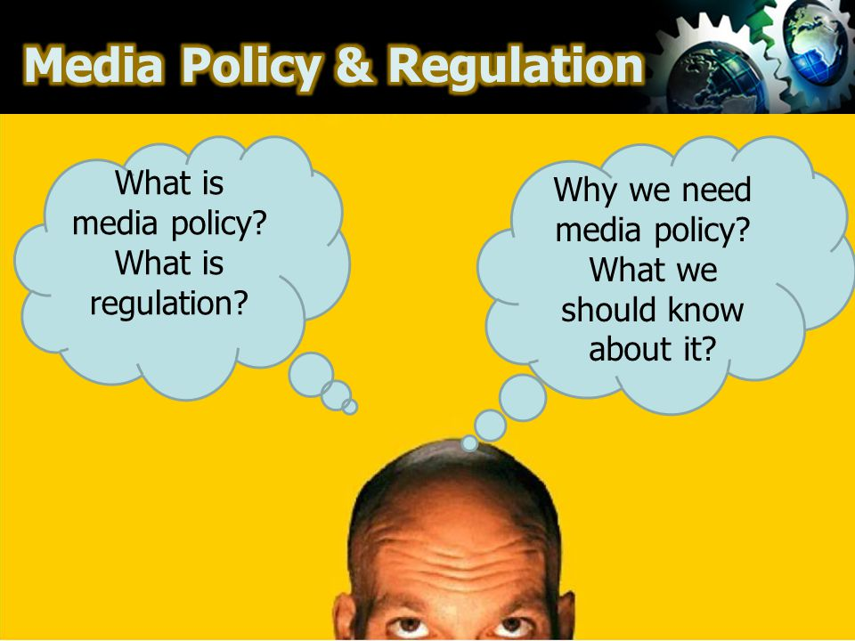 Why we need media policy? What we should know about it? What is media policy? What is regulation?