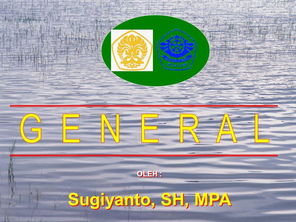 OLEH : Sugiyanto, SH, MPA OLEH : Sugiyanto, SH, MPA