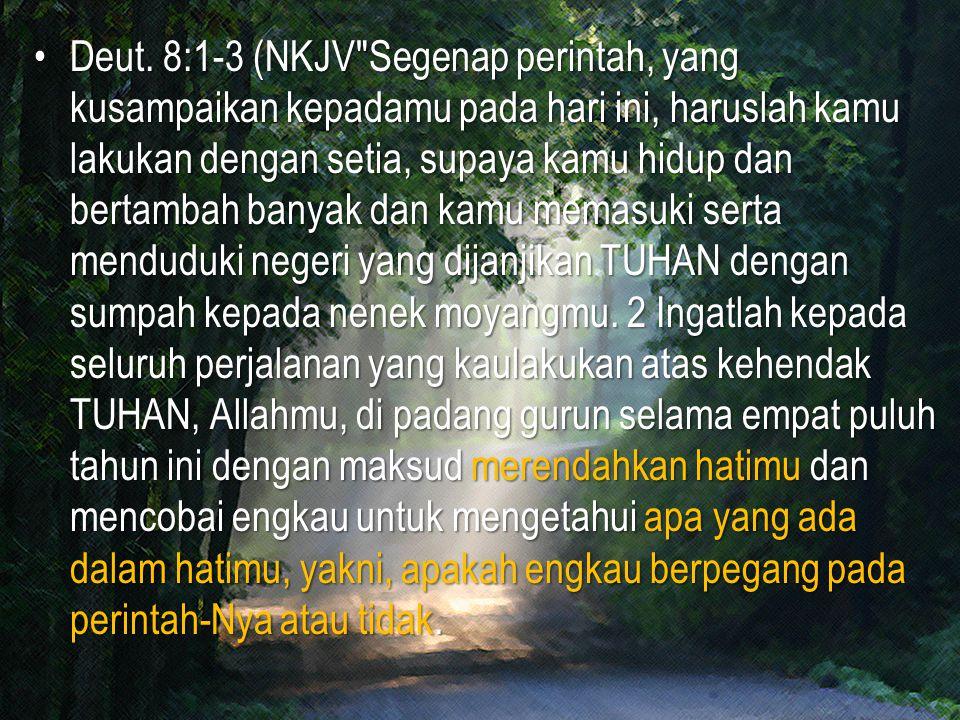 Deut. 8:1-3 (NKJV