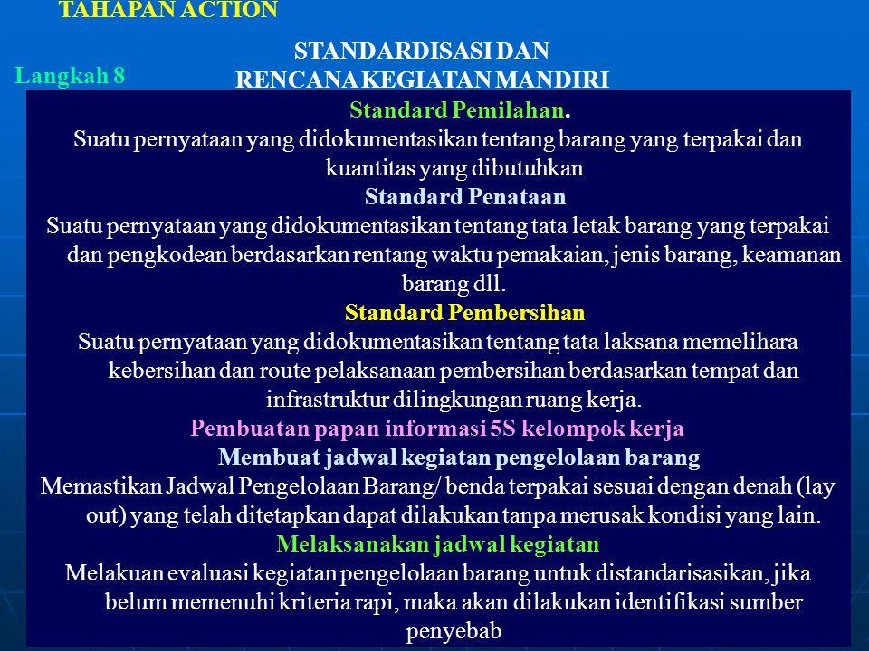 Standard Pemilahan. Suatu pernyataan yang didokumentasikan tentang barang yang terpakai dan kuantitas yang dibutuhkan Standard Penataan Suatu pernyata