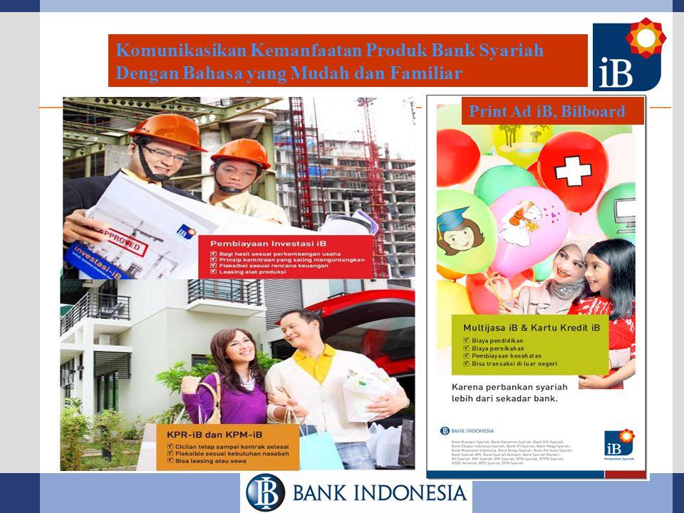 Komunikasikan Kemanfaatan Produk Bank Syariah Dengan Bahasa yang Mudah dan Familiar Print Ad iB, Bilboard