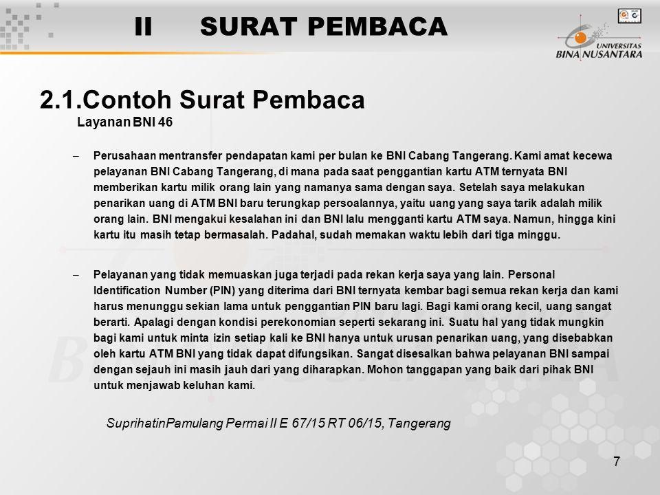 7 IISURAT PEMBACA 2.1.Contoh Surat Pembaca Layanan BNI 46 –Perusahaan mentransfer pendapatan kami per bulan ke BNI Cabang Tangerang.