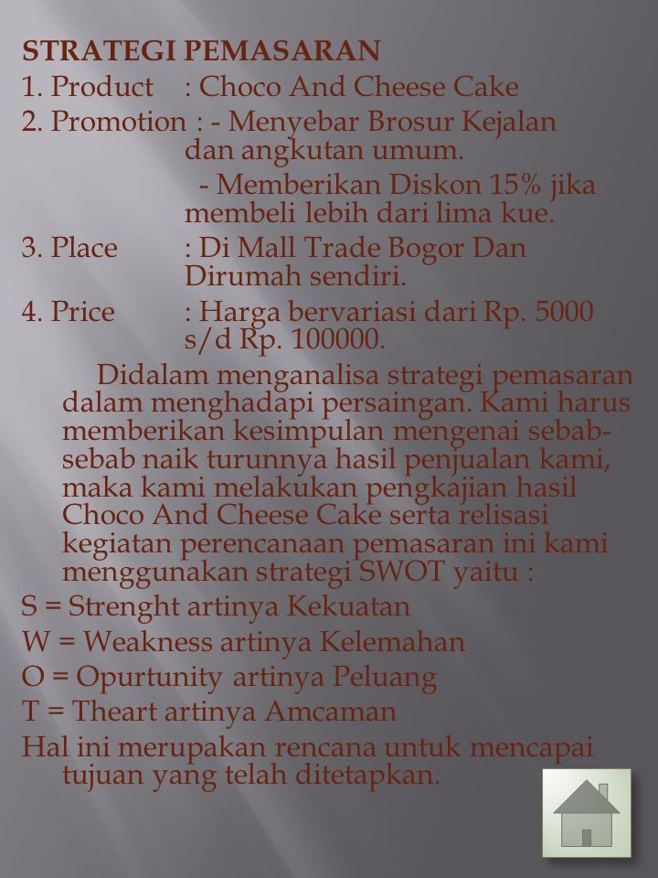 STRATEGI PEMASARAN 1.Product: Choco And Cheese Cake 2.