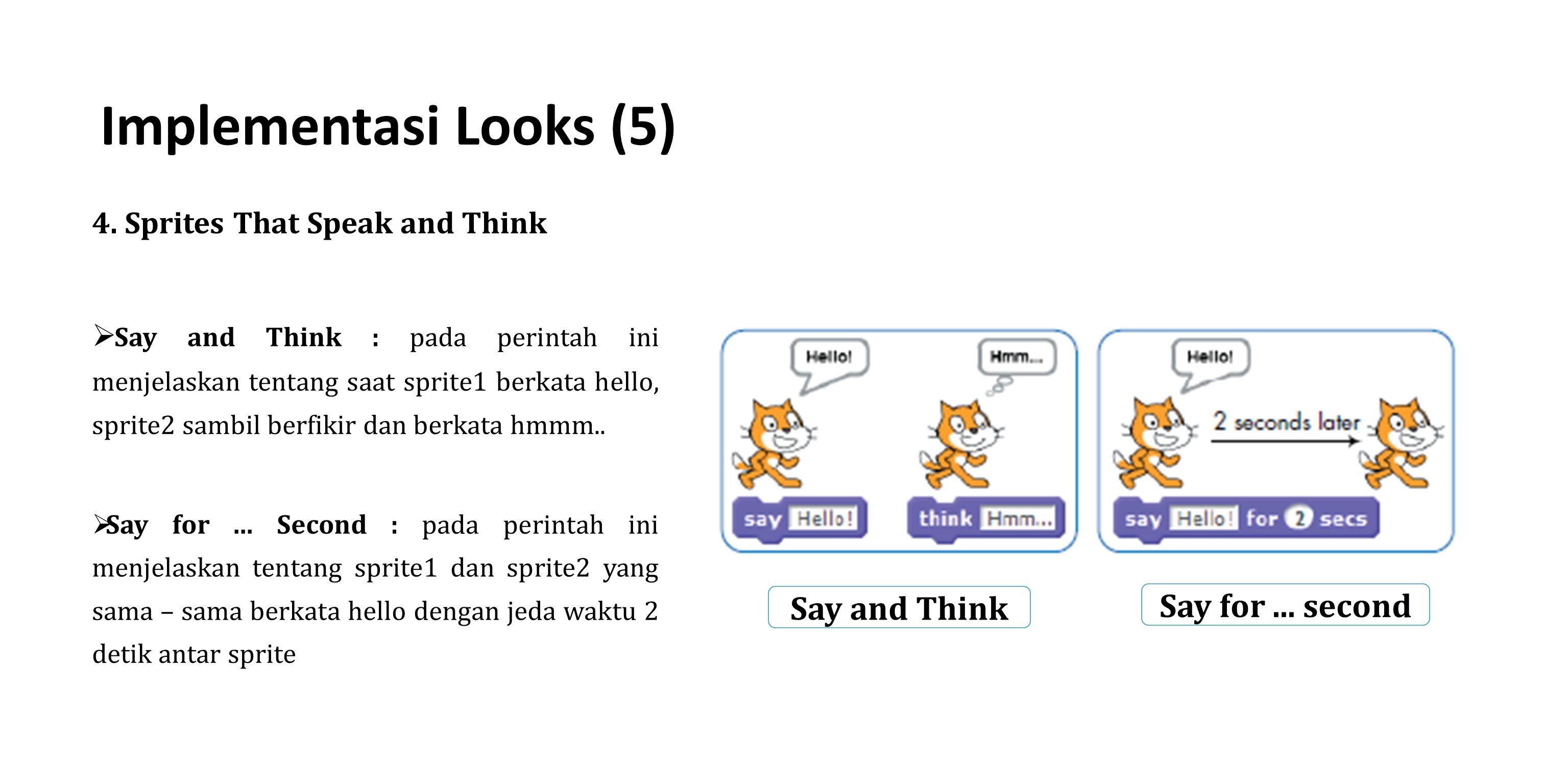 4. Sprites That Speak and Think  Say and Think : pada perintah ini menjelaskan tentang saat sprite1 berkata hello, sprite2 sambil berfikir dan berkat