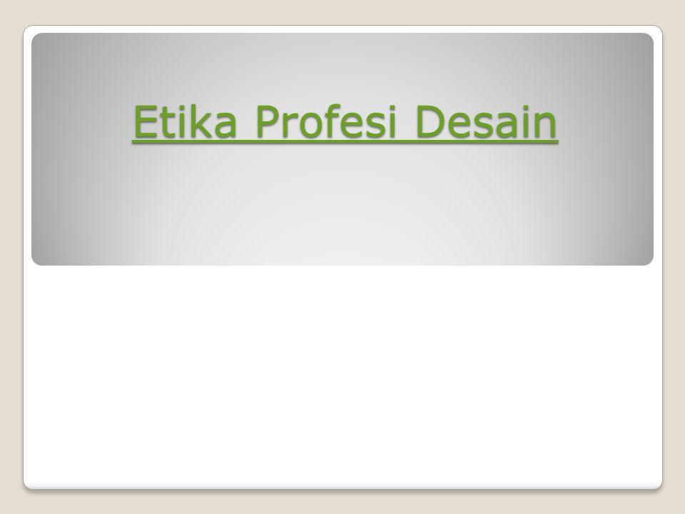 Etika Profesi Desain Etika Profesi Desain