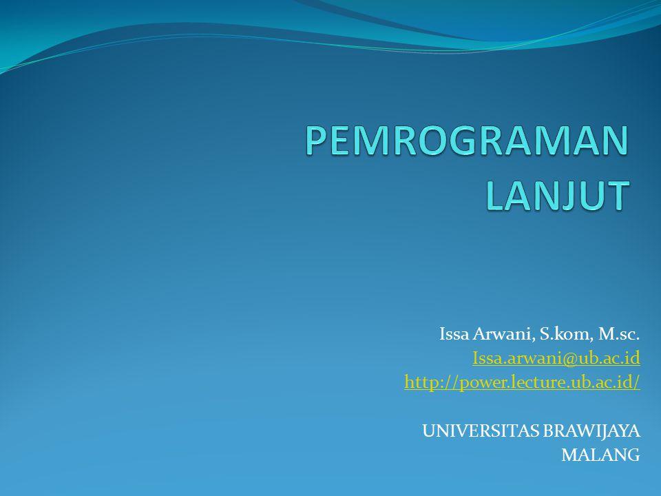 Issa Arwani, S.kom, M.sc. Issa.arwani@ub.ac.id http://power.lecture.ub.ac.id/ UNIVERSITAS BRAWIJAYA MALANG