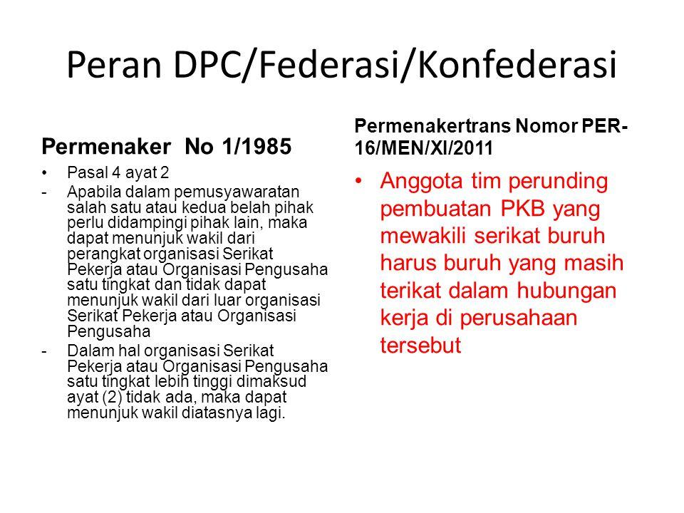 Peran DPC/Federasi/Konfederasi Permenaker No 1/1985 Pasal 4 ayat 2 -Apabila dalam pemusyawaratan salah satu atau kedua belah pihak perlu didampingi pi