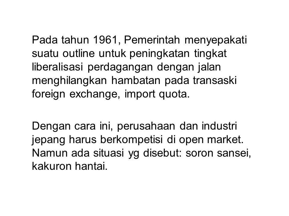 Pada tahun 1961, Pemerintah menyepakati suatu outline untuk peningkatan tingkat liberalisasi perdagangan dengan jalan menghilangkan hambatan pada tran