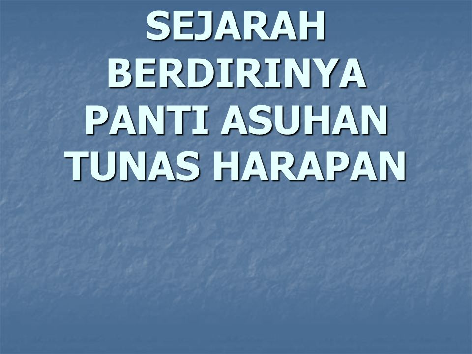 PROFIL PANTI ASUHAN YATIM TUNAS HARAPAN SITUBONDO - JATIM TAHUN 2012