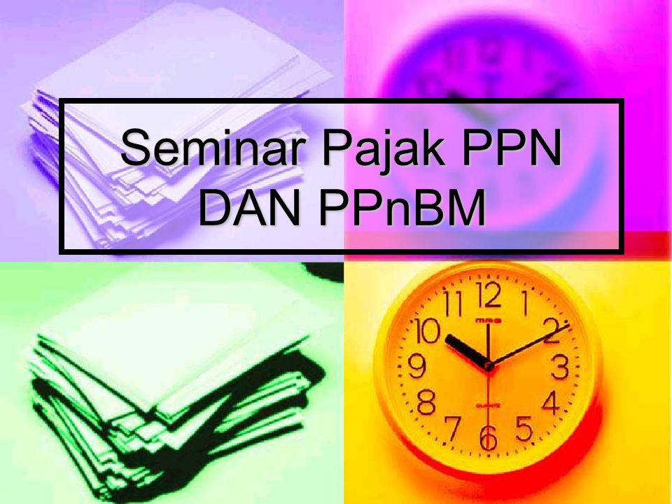 Seminar Pajak PPN DAN PPnBM