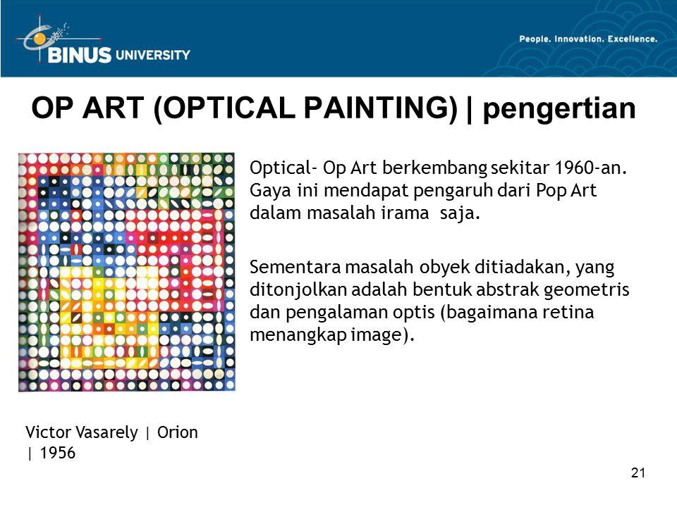 21 OP ART (OPTICAL PAINTING) | pengertian Victor Vasarely | Orion | 1956 Optical- Op Art berkembang sekitar 1960-an. Gaya ini mendapat pengaruh dari P