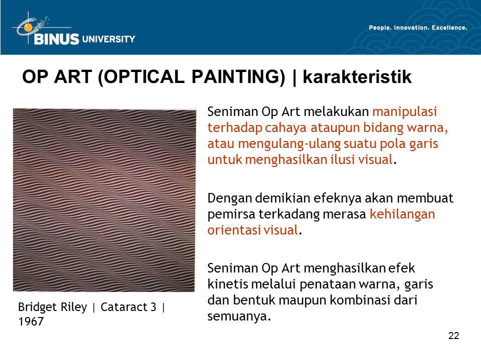 22 OP ART (OPTICAL PAINTING) | karakteristik Bridget Riley | Cataract 3 | 1967 Seniman Op Art melakukan manipulasi terhadap cahaya ataupun bidang warn
