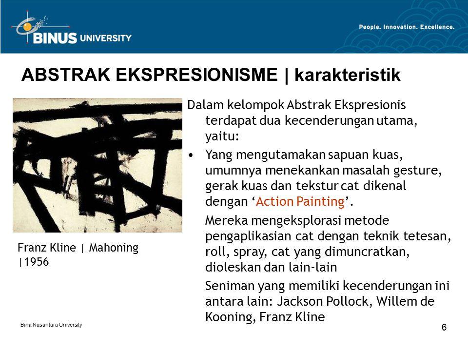 Bina Nusantara University 6 ABSTRAK EKSPRESIONISME | karakteristik Franz Kline | Mahoning |1956 Dalam kelompok Abstrak Ekspresionis terdapat dua kecen