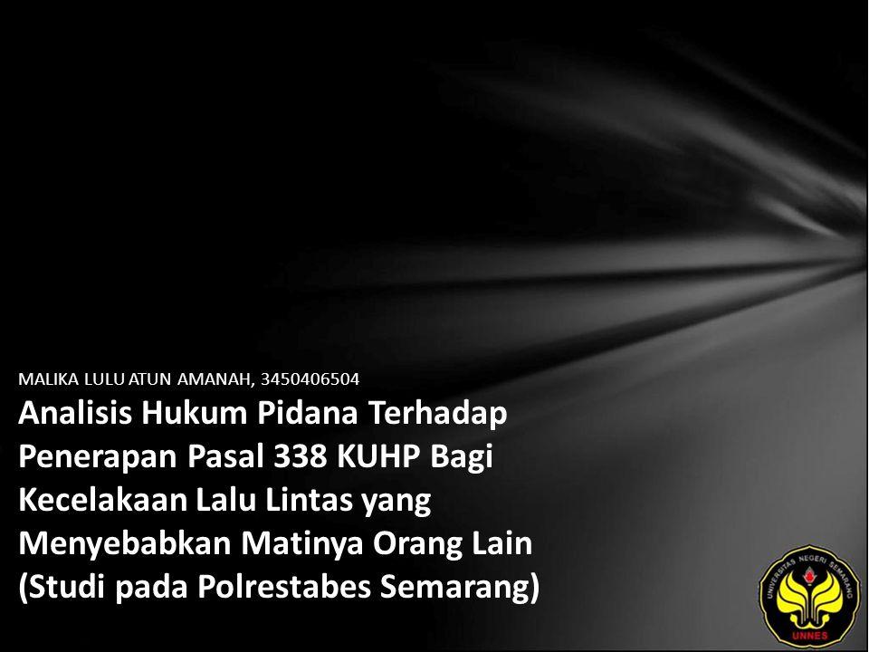 MALIKA LULU ATUN AMANAH, 3450406504 Analisis Hukum Pidana Terhadap Penerapan Pasal 338 KUHP Bagi Kecelakaan Lalu Lintas yang Menyebabkan Matinya Orang