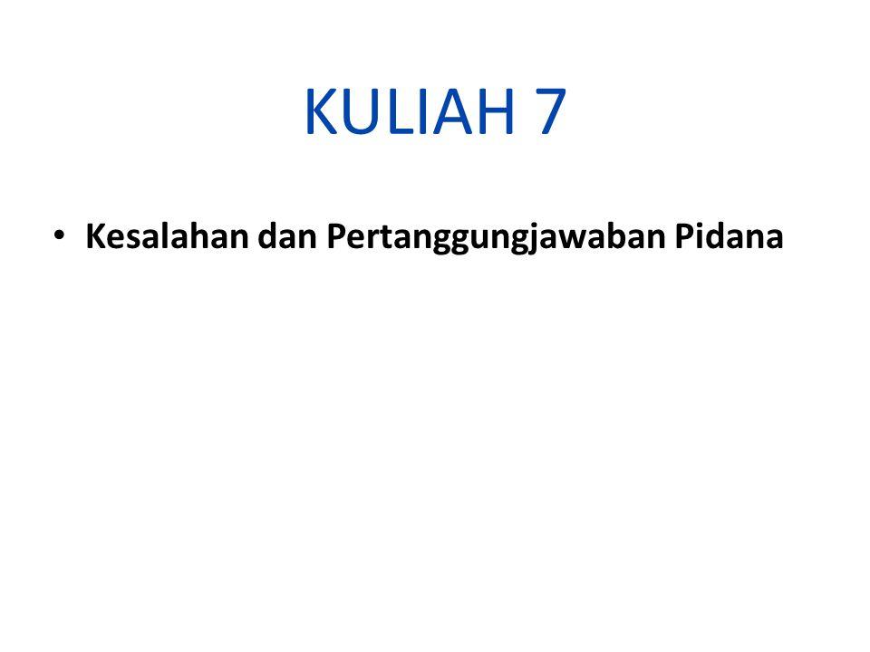 KULIAH 7 Kesalahan dan Pertanggungjawaban Pidana
