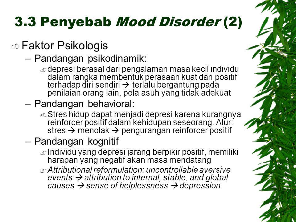  Faktor Psikologis –Pandangan psikodinamik:  depresi berasal dari pengalaman masa kecil individu dalam rangka membentuk perasaan kuat dan positif te