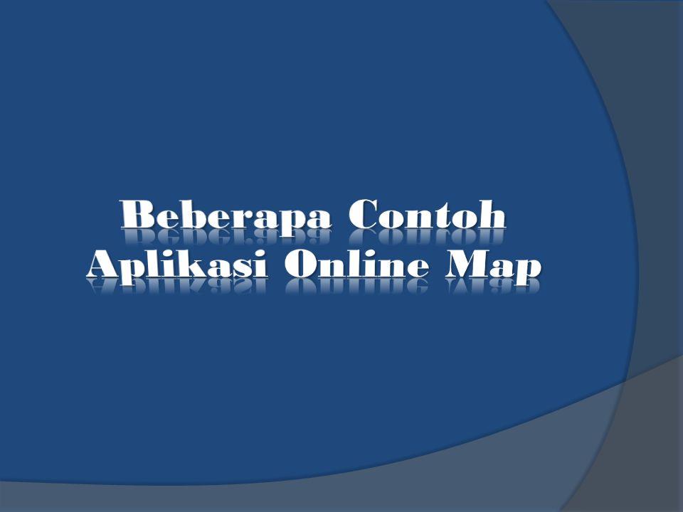 Google Maps menggunakan mesin pencari google untuk meningkatkan standar aplikasi peta online.