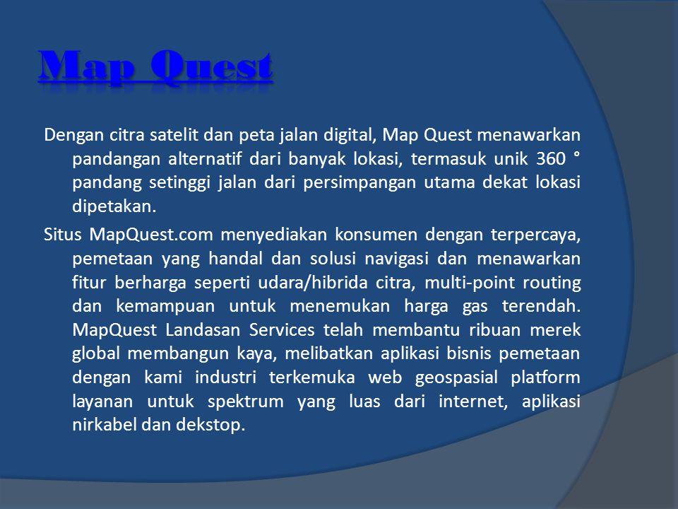 Bing Map dimiliki oleh Microsoft (sebelumnya bernama Live Search Maps, Windows Live Maps, Windows Live Local, dan MSN Virtual Earth).