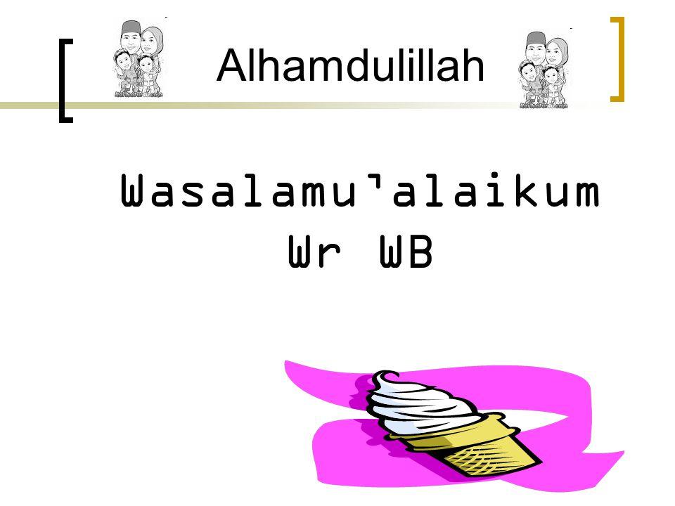 Wasalamu'alaikum Wr WB Alhamdulillah