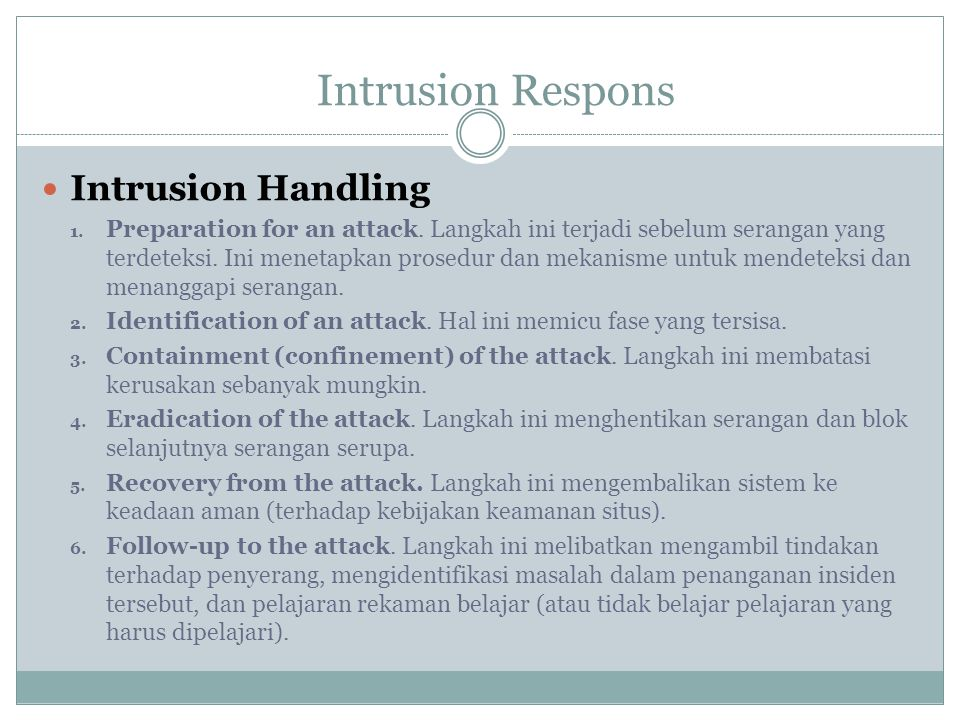 Intrusion Handling 1.Preparation for an attack.