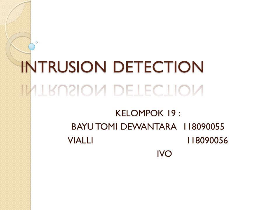 KEGUNAAN Untuk mendeteksi aktivitas yang mencurigakan dalam sebuah sistem atau jaringan.