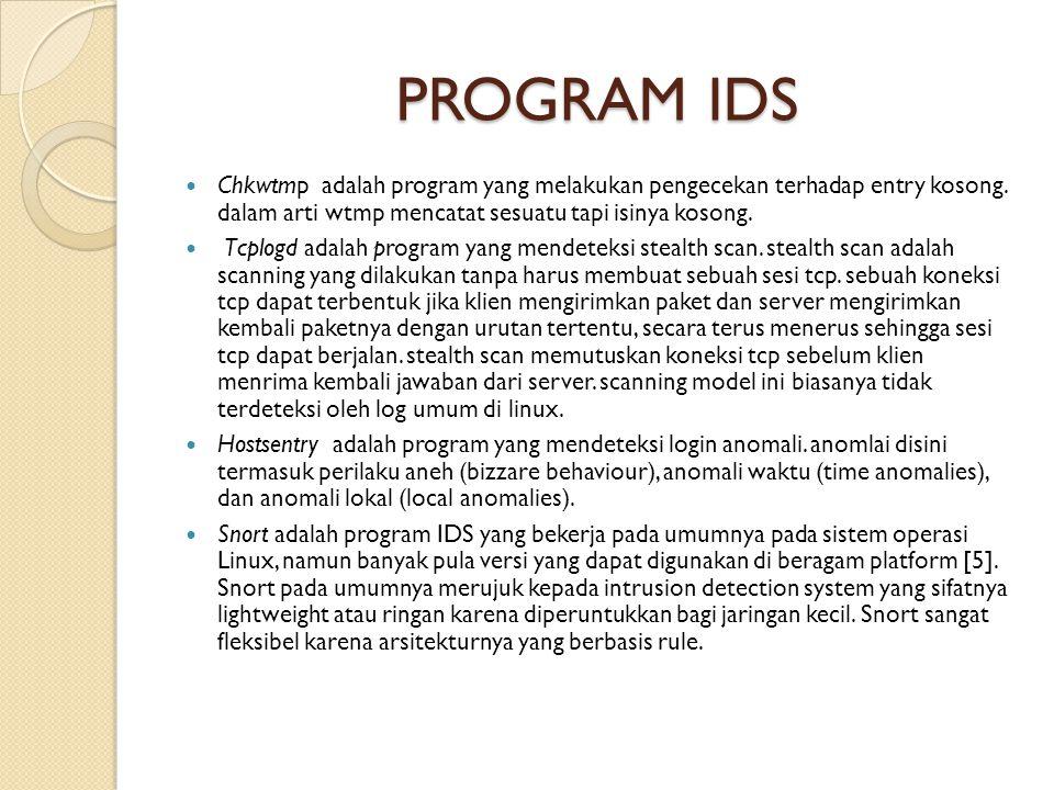 PROGRAM IDS Chkwtmp adalah program yang melakukan pengecekan terhadap entry kosong.