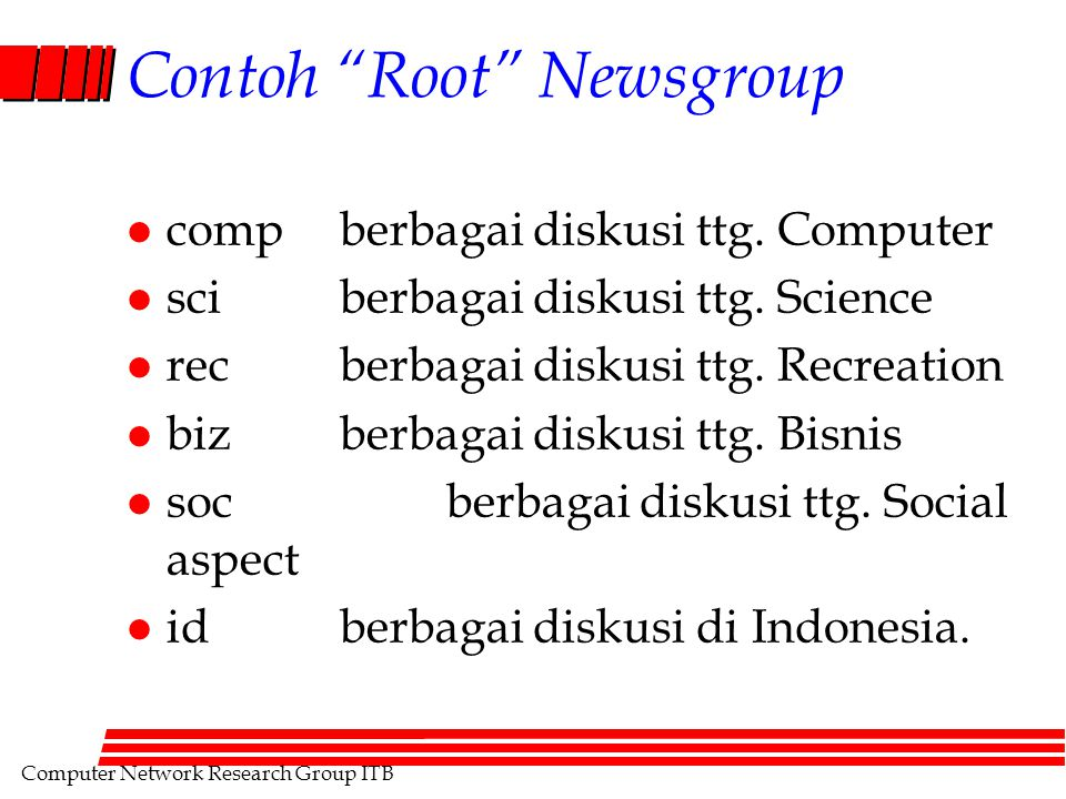 "Computer Network Research Group ITB Contoh ""Root"" Newsgroup l compberbagai diskusi ttg. Computer l sciberbagai diskusi ttg. Science l recberbagai disk"