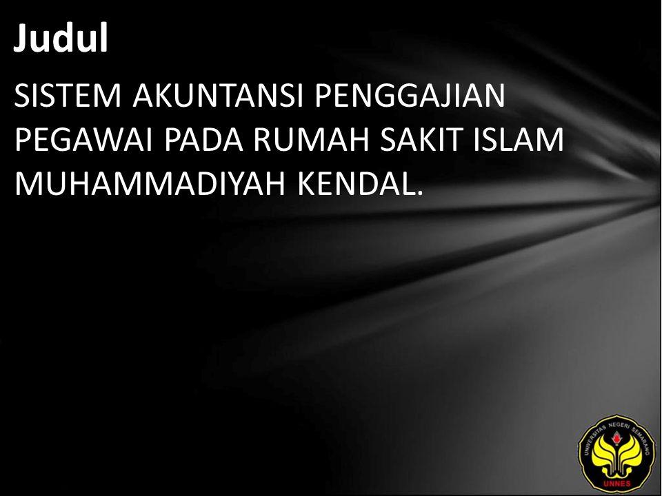 Judul SISTEM AKUNTANSI PENGGAJIAN PEGAWAI PADA RUMAH SAKIT ISLAM MUHAMMADIYAH KENDAL.