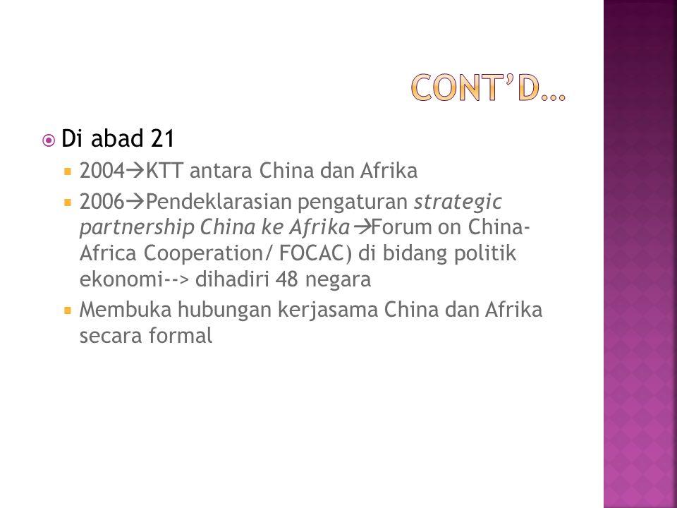  Faktor Ekonomi yang dominan  China memandang Afrika sebagai kawasan strategis dan berpotensi untuk memenuhi kebutuhan energi terutama minyak, sebagai pasar bagi produk industri China  Faktor Politik  memperkuat bargaining position China di dunia internasional melalui dukungan dari negara-negara Afrika dalam PBB  Faktor Keamanan