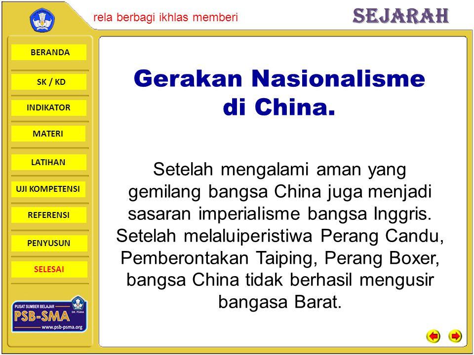 BERANDA SK / KD INDIKATORSejarah rela berbagi ikhlas memberi MATERI LATIHAN UJI KOMPETENSI REFERENSI PENYUSUN SELESAI Gerakan Nasionalisme di China. S