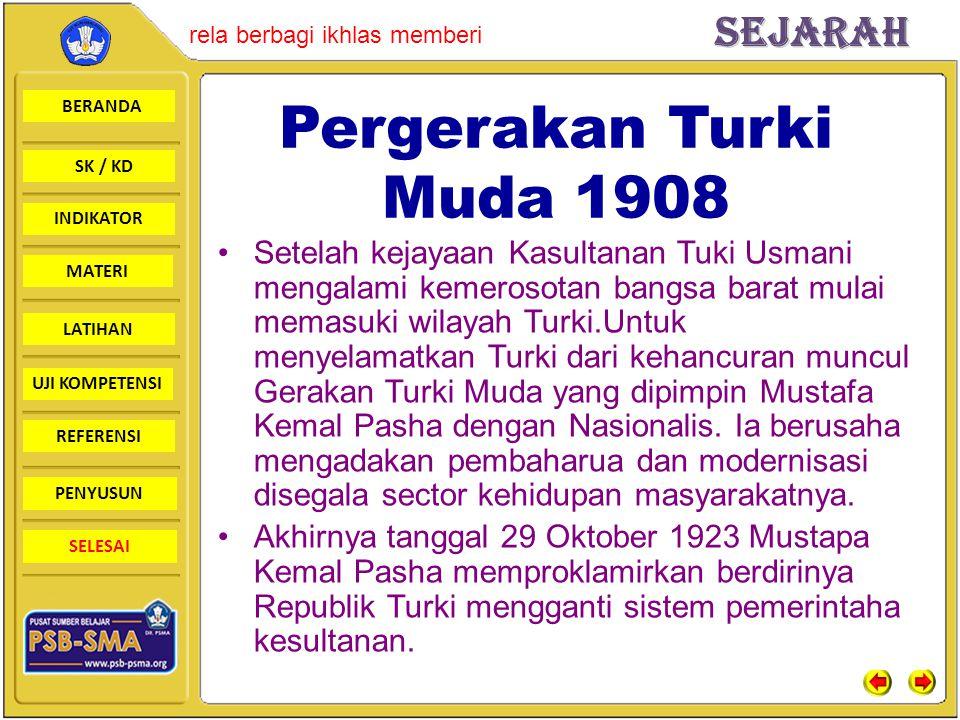 BERANDA SK / KD INDIKATORSejarah rela berbagi ikhlas memberi MATERI LATIHAN UJI KOMPETENSI REFERENSI PENYUSUN SELESAI Pergerakan Turki Muda 1908 Setel