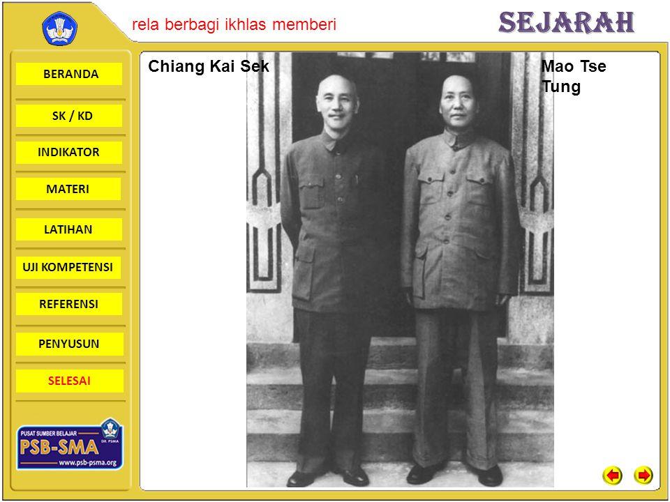 BERANDA SK / KD INDIKATORSejarah rela berbagi ikhlas memberi MATERI LATIHAN UJI KOMPETENSI REFERENSI PENYUSUN SELESAI Chiang Kai Sek Mao Tse Tung