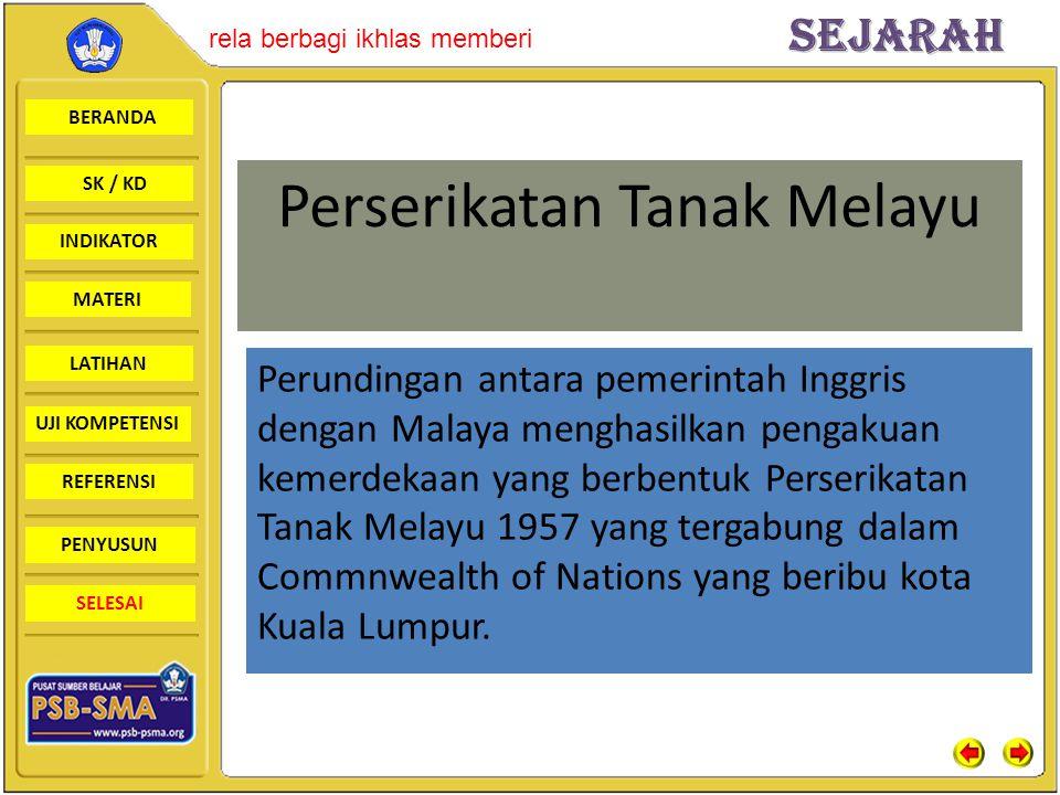 BERANDA SK / KD INDIKATORSejarah rela berbagi ikhlas memberi MATERI LATIHAN UJI KOMPETENSI REFERENSI PENYUSUN SELESAI Perserikatan Tanak Melayu Perund